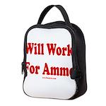Will Work For Ammo Neoprene Lunch Bag