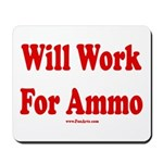 Will Work For Ammo Mousepad