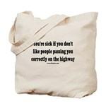 You are sick Tote Bag