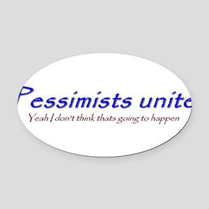 pessimists unite Oval Car Magnet