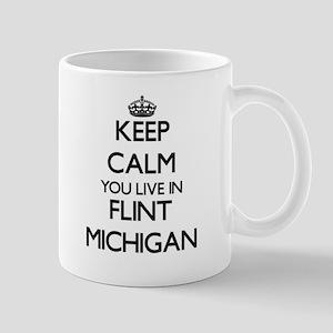 Keep calm you live in Flint Michigan Mugs