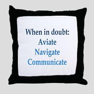 Aviate, Navigate, Communicate Throw Pillow