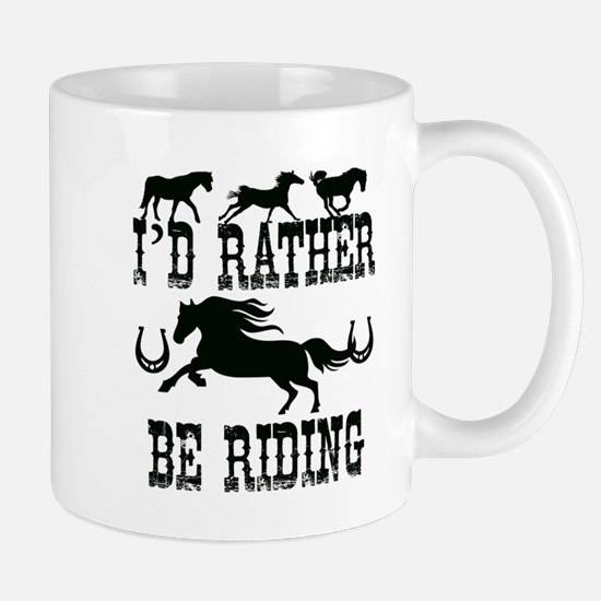 I'd Rather Be Riding Horses Mugs