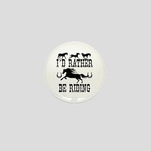 I'd Rather Be Riding Horses Mini Button