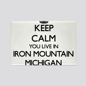 Keep calm you live in Iron Mountain Michig Magnets