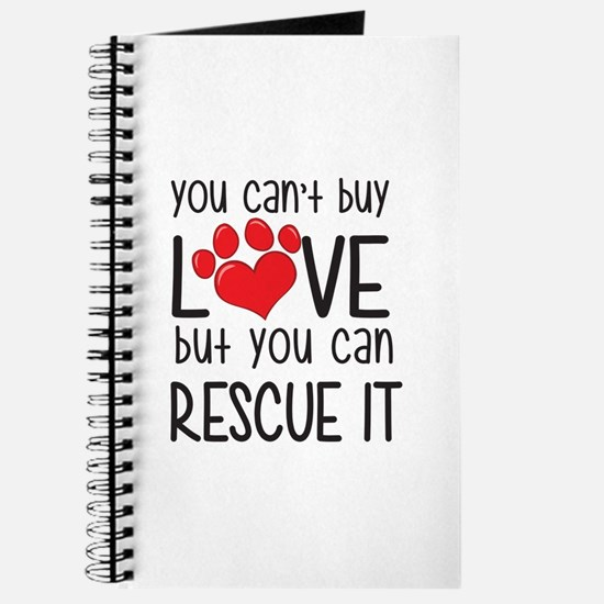 You Can't Buy Love But You Can Rescue It Journ