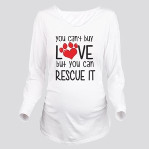 you can't buy LOVE but you can RESCUE IT Long Slee