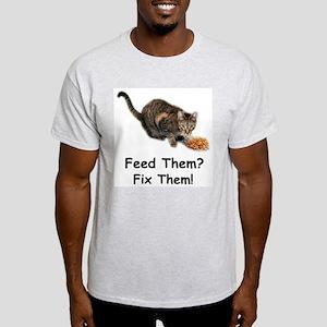 Feed Them? Fix Them! Light T-Shirt