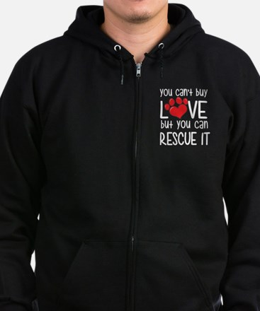 you can't buy love but you can rescue it Zip Hoodie