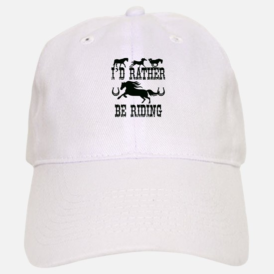 I'd Rather Be Riding Horses Baseball Baseball Cap