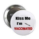"Kiss Me I'm Vaccinated 2.25"" Button (100"