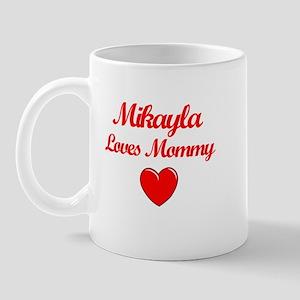 Mikayla Loves Mommy Mug