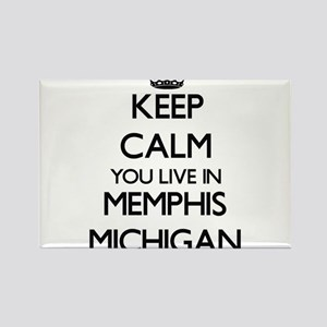 Keep calm you live in Memphis Michigan Magnets