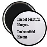Beautiful Like Me Magnet