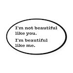 Beautiful Like Me Oval Car Magnet