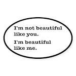 Beautiful Like Me Sticker (Oval)
