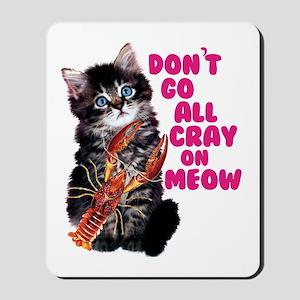 Cray on Meow Mousepad