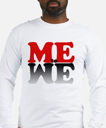 Me to We Long Sleeve T-Shirt