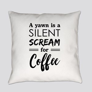 A yawn is a silent scream for coffee Everyday Pill