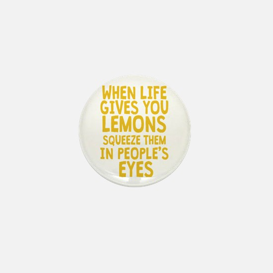 When Life Gives You Lemons Mini Button