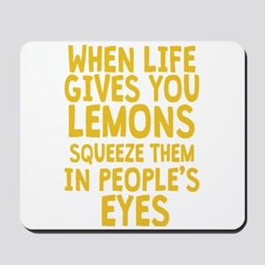 When Life Gives You Lemons Mousepad