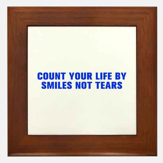 Count your life by smiles not tears-Akz blue 500 F