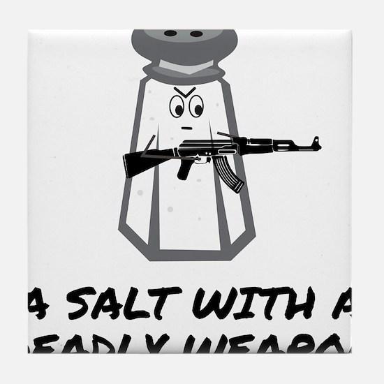 A Salt With A Deadly Weapon Tile Coaster