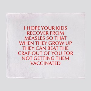 I hope your kids recover from measles so that when