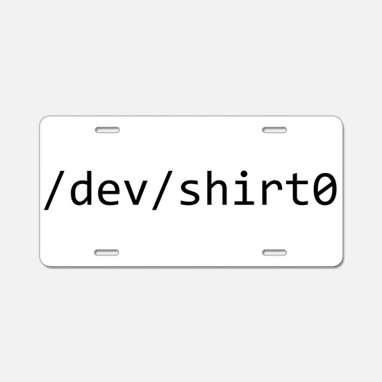 /dev/shirt0 Aluminum License Plate