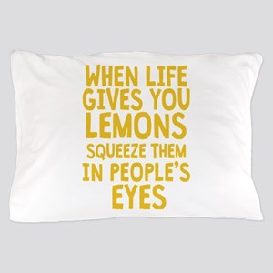 When Life Gives You Lemons Pillow Case