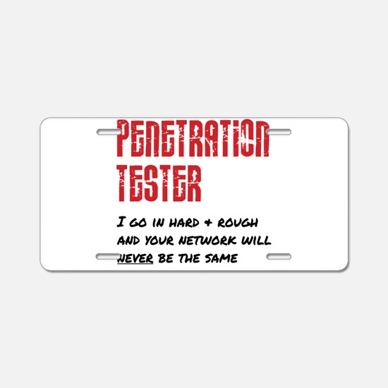 Penetration Tester: hard + Aluminum License Plate