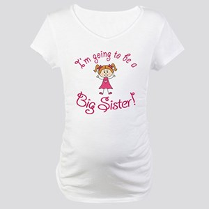 Im going to be a Big Sister! Maternity T-Shirt