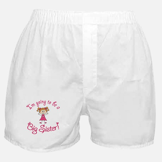 Im going to be a Big Sister! Boxer Shorts