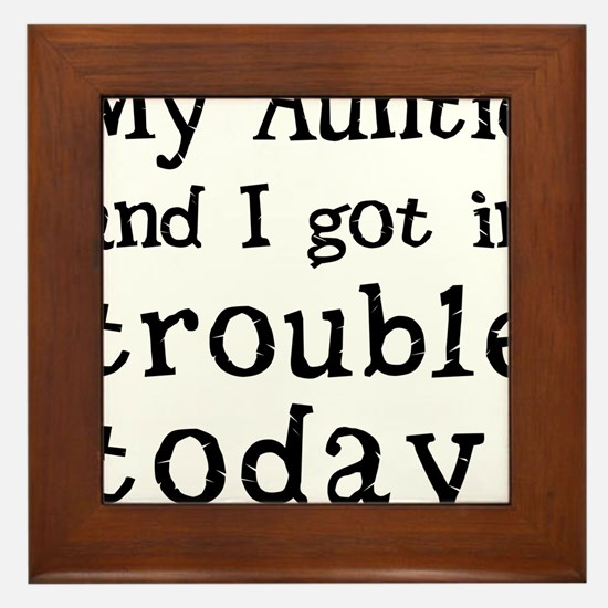 My Auntie and I got in trouble today! Framed Tile