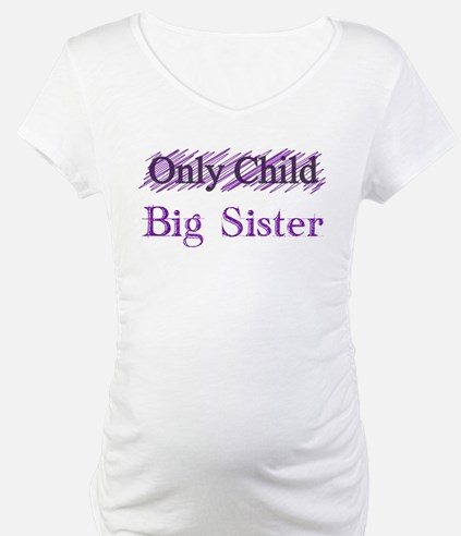 Only Child to Big Sister Shirt
