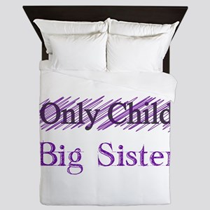 Only Child to Big Sister Queen Duvet