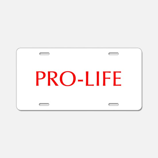 Pro Life-Opt red 550 Aluminum License Plate