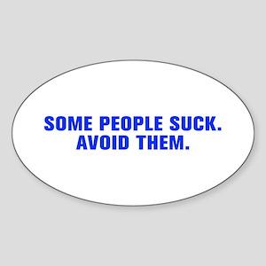 Some people suck Avoid them-Akz blue 500 Sticker
