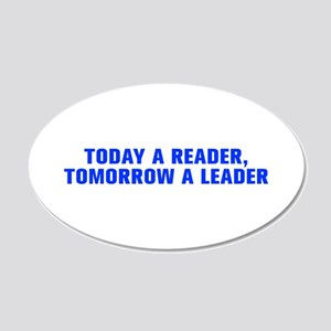 Today a reader tomorrow a leader-Akz blue 500 Wall