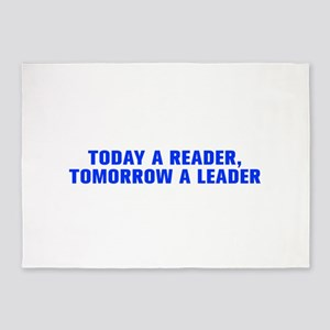 Today a reader tomorrow a leader-Akz blue 500 5'x7