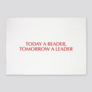 Today a reader tomorrow a leader-Opt red 550 5'x7'