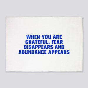 When you are grateful fear disappears and abundanc