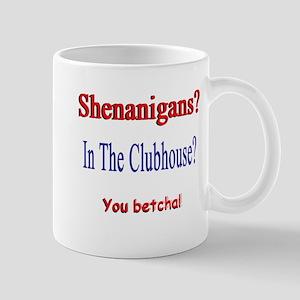Shenanigans? Mugs