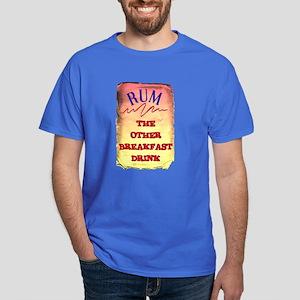 RUM, THE OTHER BREAKFAST DRINK Dark T-Shirt