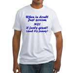 Just Scream No! Fitted T-Shirt