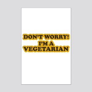 Don't worry I'm a Vegetarian Mini Poster Print