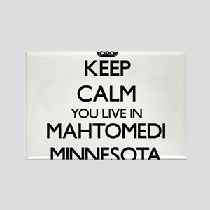 Keep calm you live in Mahtomedi Minnesota Magnets