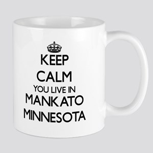 Keep calm you live in Mankato Minnesota Mugs