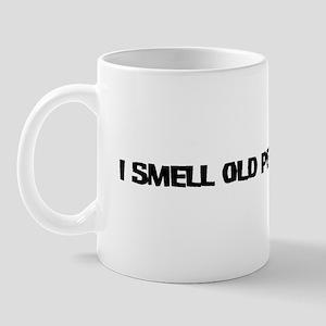 I Smell Old People Mug