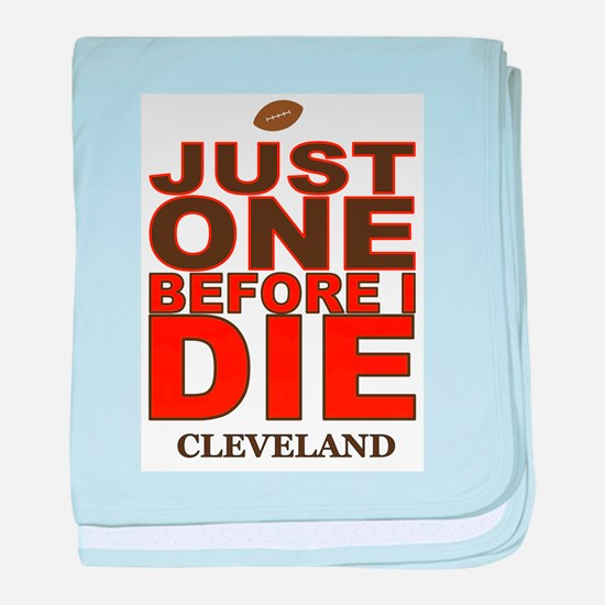 Just One Before I Die Cleveland baby blanket